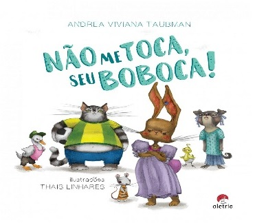 Livro infantil 'Não me toca, seu boboca' ganha versão em jogo